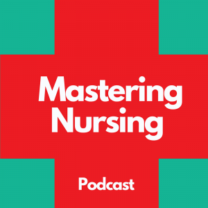 Mastering Nursing Podcast
